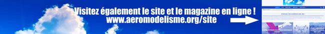 Visitez aussi le site Aeromodelisme.orG et le magazine !